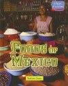 Foods of Mexico (A Taste of Culture) - Barbara Sheen