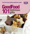 Good Food: Delicious Gifts: Triple-tested Recipes - Sharon Brown