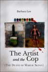The Artist and the Cop: The Death of Margie Sloan - Barbara Lee