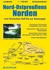 Landkarte Nord-Ostpreußens Norden: Vom Kurischen Haff bis zur Szeszuppe, Maßstab :100.000 - Dirk Bloch