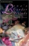 Love's Tender Prelude - Kay D. Rizzo