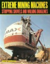 Extreme Mining Machines: Stripping Shovels and Walking Draglines - Keith Haddock