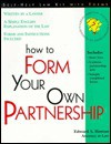 How to Form Your Own Partnership - Edward A. Haman