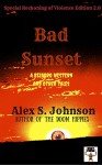 Bad Sunset: A Bizarro Western and Other Stories - Alex Johnson