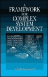 A Framework for Complex System Development - Paul B. Adamsen II