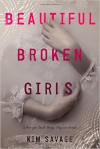 Beautiful Broken Girls - Kim Savage
