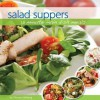 Salad Suppers: 15 Minute Main Dish Meals - Theresa Millang