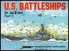 U.S. Battleships in Action, Part 2 - Warships No. 4 - Robert C. Stern, Don Greer
