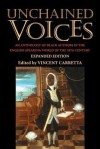Unchained Voices: An Anthology of Black Authors in the English-Speaking World of the Eighteenth Century - Vincent Carretta
