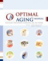 Optimal Aging: Your Guide from Experts in Medince, Law And Finance - Kevin W., M.D. O'Neil, Renno L. Peterson