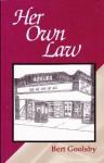 Her Own Law - Bert Goolsby