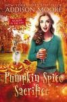 Pumpkin Spice Sacrifice - Addison Moore