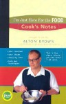 I'm Just Here for the Food: Cook's Notes (Journal) - Alton Brown