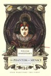 William Shakespeare's The Phantom of Menace - Ian Doescher