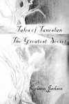 Tales of Taneslan: The Greatest Secret - Kristen Jackson