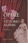 Le opere di Vittorio Alfieri, Volume 1: Filippo; Polinice; Antigone - Vittorio Alfieri