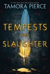 Tempests and Slaughter (The Numair Chronicles, Book One) - Tamora Pierce