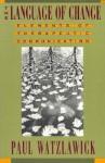 The Language of Change: Elements of Therapeutic Communication - Paul Watzlawick