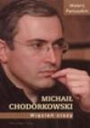 Michaił Chodorkowski. Więzień ciszy - Walerij Paniuszkin
