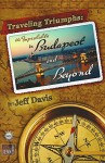Traveling Triumphs: The Improbable in Budapest and Beyond - Jeffrey Davis, DeBora Ricks, Riley Brown