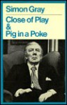 Close of Play & Pig in a Poke - Simon Gray