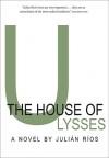 The House of Ulysses - Julián Ríos, Nick Caistor
