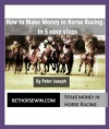 How to Make Money in Horse Racing... in 5 easy steps - Peter Joseph