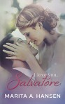 I Love You, Salvatore (The Five Families Book 1) - Marita A. Hansen, John Hudspith