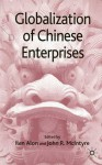 Globalization of Chinese Enterprises - John R. McIntyre, Ilan Alon