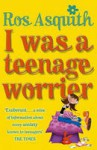 I Was a Teenage Worrier - Ros Asquith