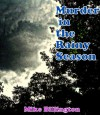 Murder in the Rainy Season - Mike Billington