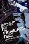 Os Primeiros Dias (Vampiros em Nova York, #1) - Scott Westerfeld