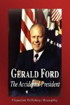 Gerald Ford - The Accidental President (Biography) - Biographiq