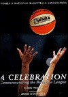 WNBA : A Celebration : Commemorating the Birth of a League - Kelly Whiteside