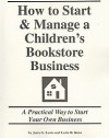 How to Start and Manage a Children's Bookstore Business: Step by Step Guide to Business Success - Jerre G. Lewis, Leslie D. Renn