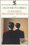 Concerto per mano sinistra - Ollivier Pourriol, Francesco Bruno