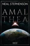 Amalthea: Roman - Neal Stephenson, Nikolaus Stingl, Juliane Gräbener-Müller
