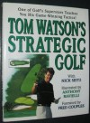 Tom Watson's Strategic Golf - Tom Watson