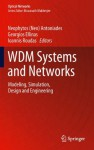 WDM Systems and Networks: Modeling, Simulation, Design and Engineering (Optical Networks) - Neophytos (Neo) Antoniades, Georgios Ellinas, Ioannis Roudas