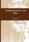 Knighthood for the Elite - Brian Starr