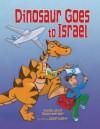 Dinosaur Goes to Israel - Diane Levin Rauchwerger, Jason Wolff