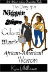 40 Hours and an Unwritten Rule: The Diary of a Nigger, Negro, Colored Black, Africa-American Woman - Kim Williams