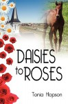 Daisies to Roses - Tonia Hopson