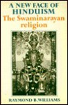 A New Face of Hinduism: The Swaminarayan Religion - Raymond Brady Williams