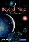 Beyond Pluto: Exploring the Outer Limits of the Solar System - John Davies