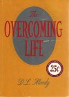 The Overcoming Life: Moody Press - D.L. Moody, Moody