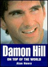 Damon Hill: On Top of the World - Alan Henry