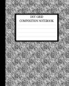 Dot Grid Composition Notebook: Requested By College Students The World Over - NOT A BOOK
