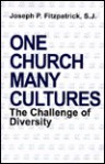 One Church, Many Cultures: Challenge Of Diversity - Joseph P. Fitzpatrick