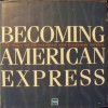 Becoming American Express: 150 Years of Reinvention and Customer Service - Reed Massengill, Reed Massenguill